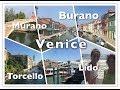 Venice, Murano, Burano, Torcello and Lido - Italy