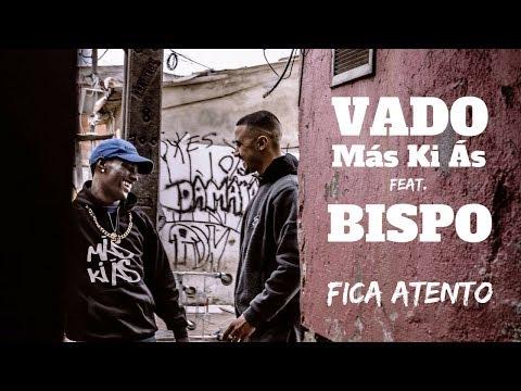 Vado Más Ki Ás feat. Bispo - Fica Atento (Video Oficial)