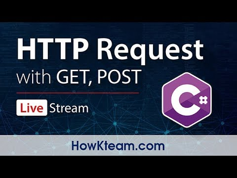 [HttpRequest với C#] - POST và GET | HowKteam