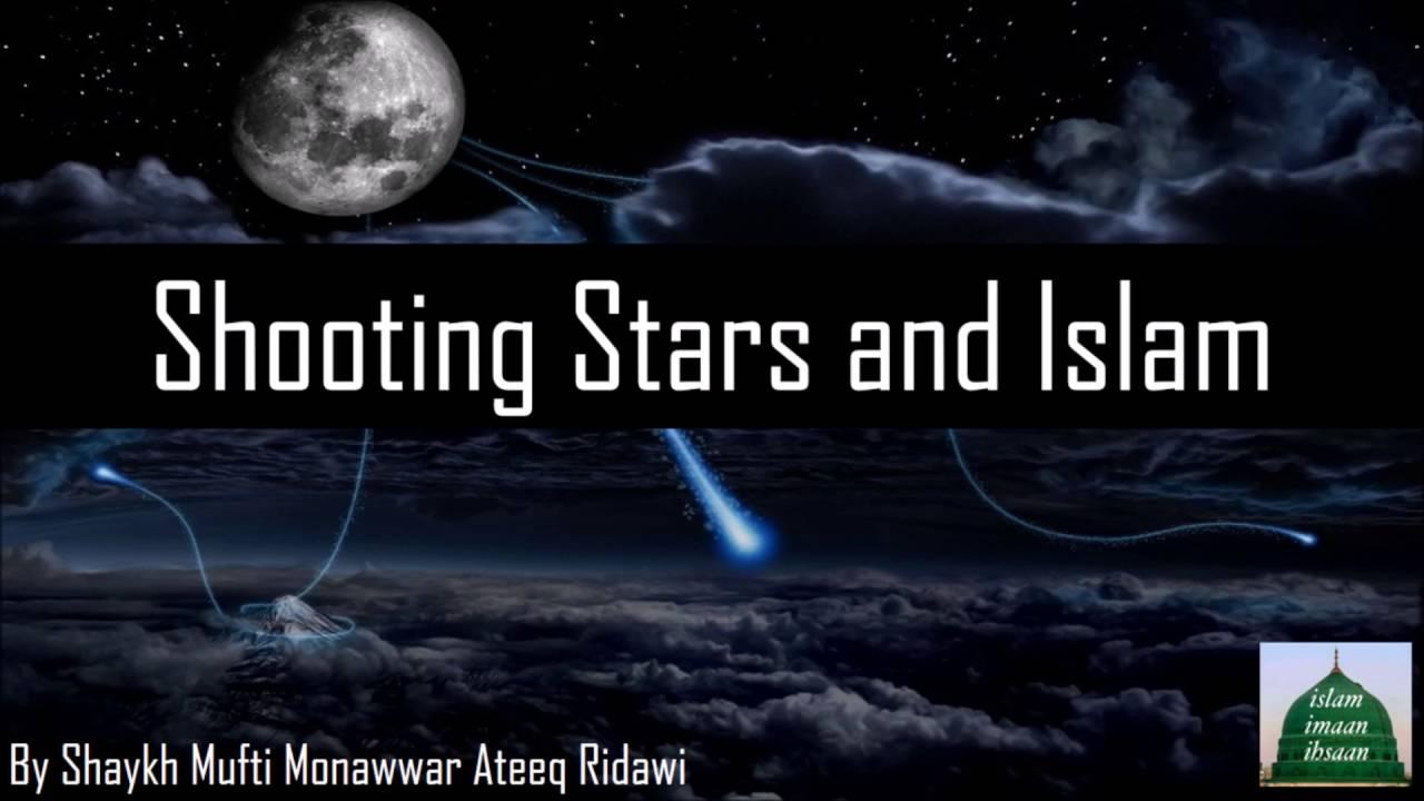 Shooting Stars And Islam Mufti Monawwar Ateeq Hd Youtube