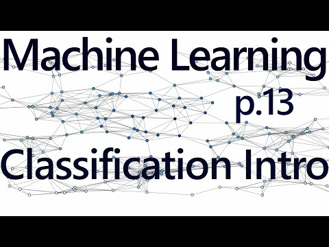 Classification w/ K Nearest Neighbors Intro - Practical Machine Learning Tutorial with Python p.13