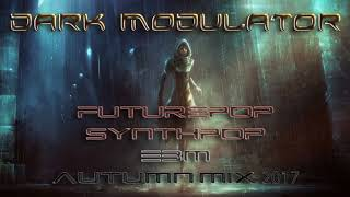 Futurepop /  Synthpop / EBM Autumn Mix 2017 From DJ DARK MODULATOR
