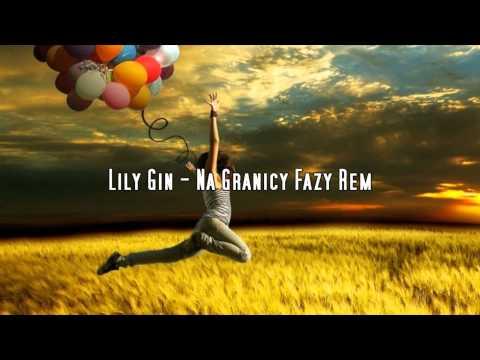 Lily Gin - Na Granicy Fazy Rem