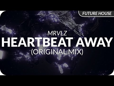 MRVLZ - Heartbeat Away (Original Mix)