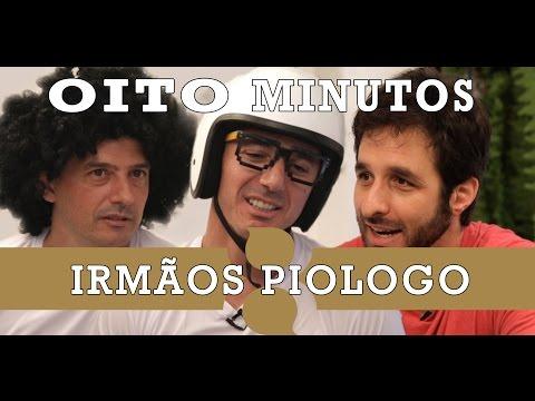 8 MINUTOS - IRMÃOS PIOLOGO