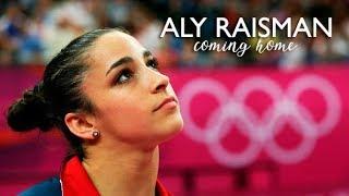 Aly Raisman || Coming Home