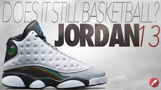 Does It Still Basketball? Jordan 13!