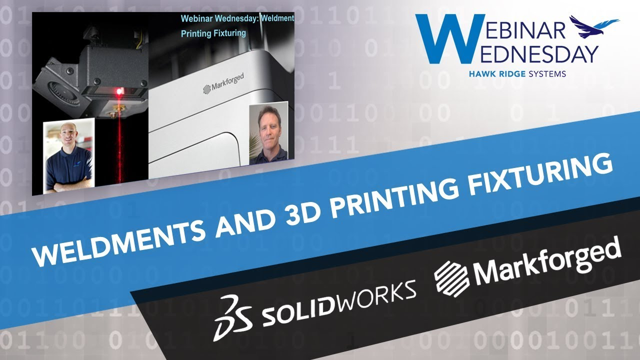 Webinar Wednesday: Weldments and 3D Printing Fixturing