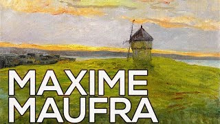 Maxime Maufra: A collection of 173 works (HD)