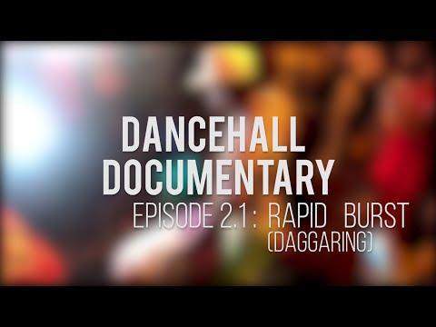 "Dancehall Documentary - Ep. 2.1 ""Rapid Burst (Daggaring)"" SUB (sous-titres): 🇫🇷 🇺🇸🇷🇺🇪🇦"