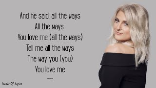 Meghan Trainor - ALL THE WAYS (Lyrics)