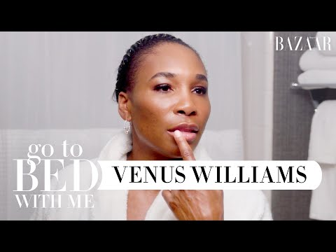 Everything Venus Williams Uses in Her Nighttime Skincare Routine | Go To Bed With Me | BAZAAR