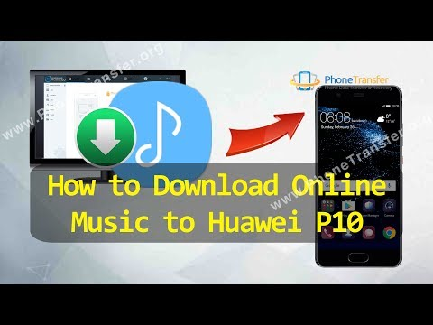 How to Download Online Music to Huawei P10
