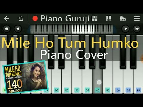 Mile Ho Tum Humko Piano Tutorial/Lesson (fever) | Cover | Neha Kakkar - Mobile Perfect Piano Notes