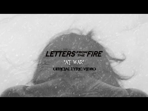 Letters From The Fire - At War LYRIC VIDEO