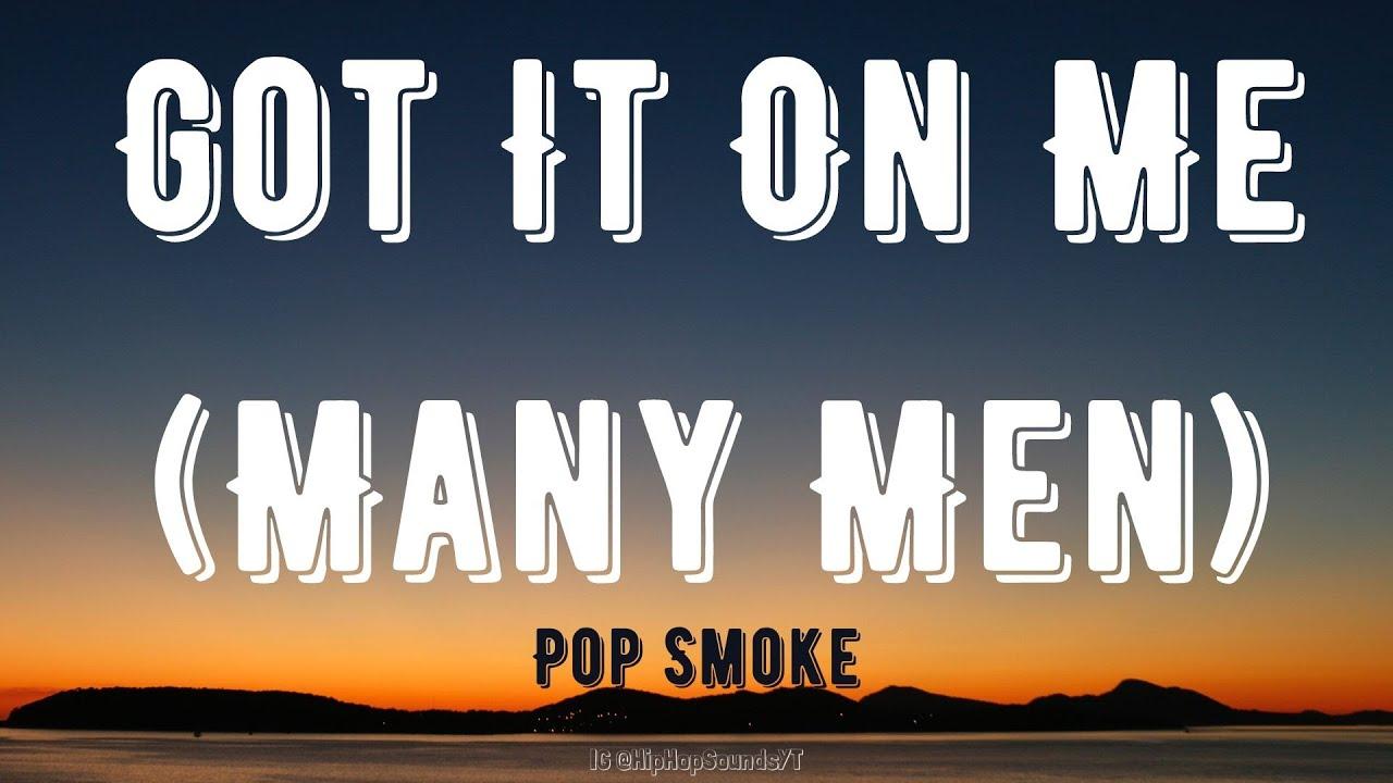 Pop Smoke - Got It On Me (Many Men) [Lyrics]