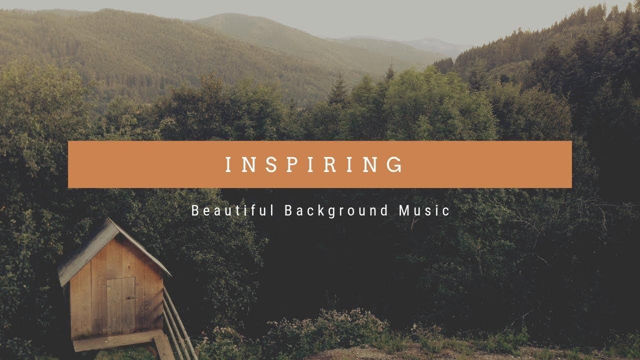 Beautiful and Inspiring Background Music