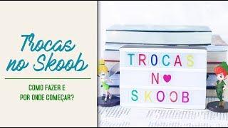 Skoob: Como Funcionam as Trocas
