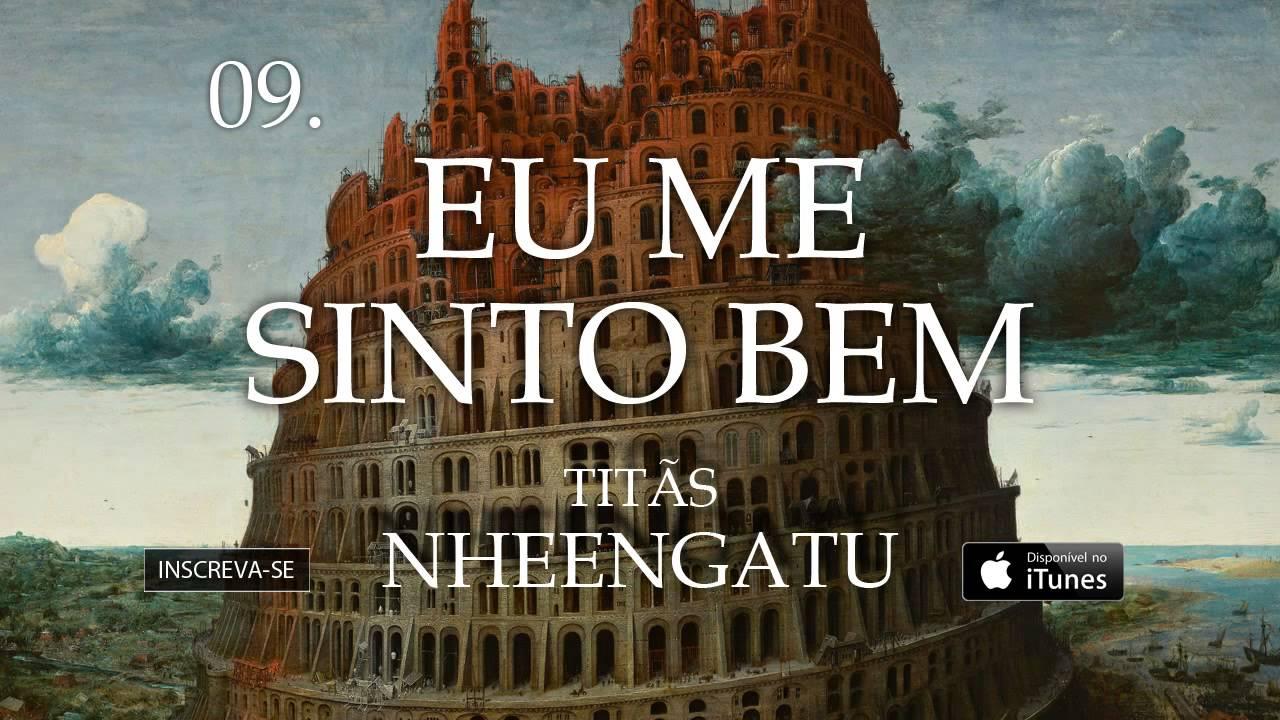 titas-eu-me-sinto-bem-album-nheengatu-titas-oficial