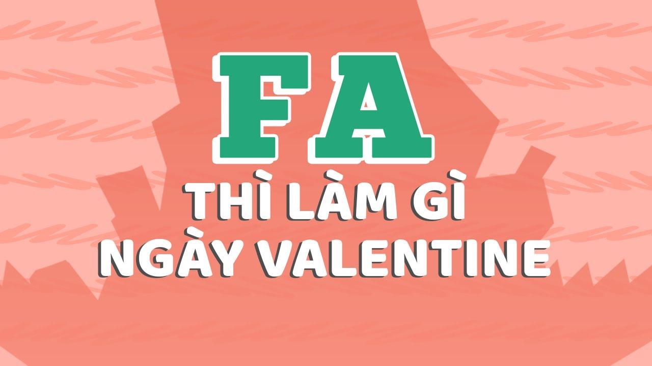 FA thì làm gì ngày Valentine?