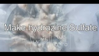 Making Hydrazine Sulfate-Rocket Fuel and Precursor to luminol.