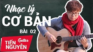 Nhạc Lý Cơ Bản Bài 2 - Tập 2 | Tiến Nguyễn Guitar