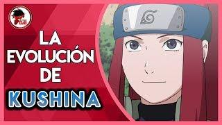 Naruto: Historia y Evolución de KUSHINA UZUMAKI