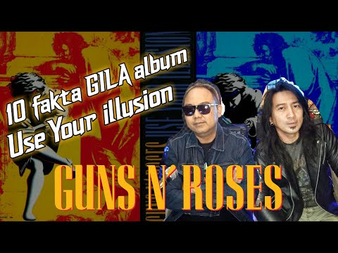 GUNS N' ROSES : USE YOUR ILLUSION 1 & 2 ALBUM REVIEW AND 10 FACT BY DUO KONAG ( INDONESIA VERSION )
