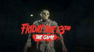 Friday The 13th The Game Episode 101: Back To Camp Crystal Lake!