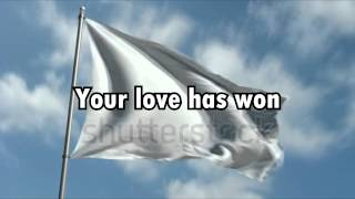 White Flag- Chris Tomlin
