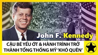 """John F. Kennedy - Cậu Bé Yếu Ớt Và Hành Trình Trở Thành Tổng Thống """"Khó Quên"""" Của Hoa Kỳ"""