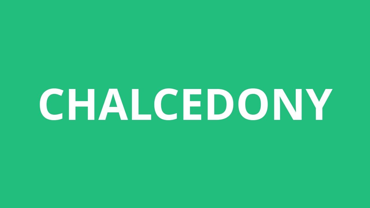 How To Pronounce Chalcedony - Pronunciation Academy