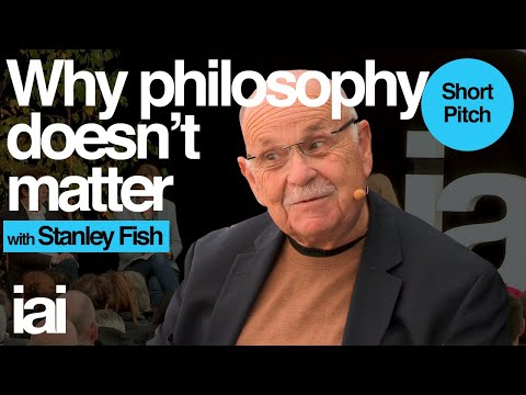 Why Philosophy Doesn't Matter | Stanley Fish