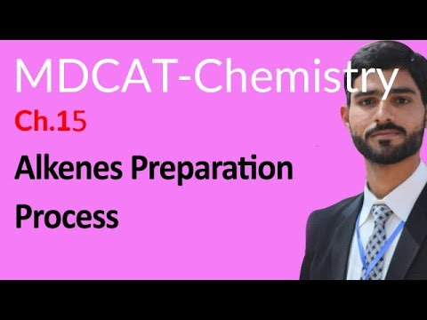MDCAT Chemistry Lecture Series, Ch 15, Alkenes Preparation Process - MDCAT  Chemistry