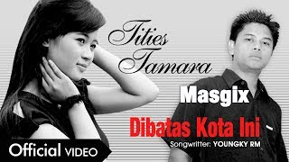 Download lagu Titis Tamara & Masgix - Dibatas Kota Ini [OFFICIAL] Mp3