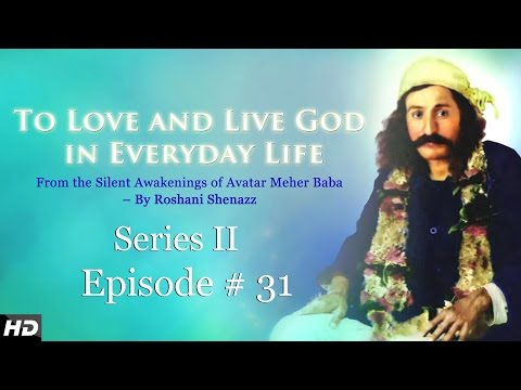 Series 2 : Episode 31 Meher Baba Love & Live God by Roshani Shenazz