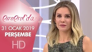 Esra Erol'da 31 Ocak 2019 | Perşembe