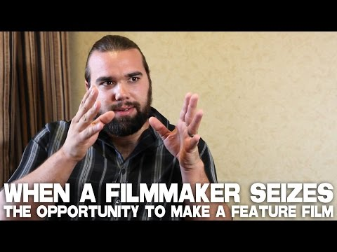 When A Filmmaker Seizes The Opportunity To Make A Feature Film by A.J. RickertEpstein