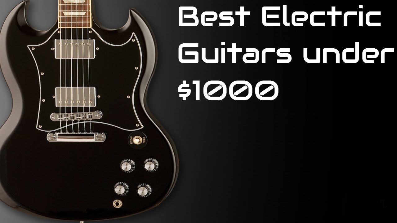 best electric guitars under 1000 2017 top 10 electric guitars under 1000 youtube. Black Bedroom Furniture Sets. Home Design Ideas