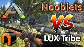 Ark NOOBLETS Vs LUX Tribe RAID