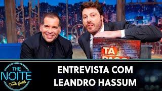 Entrevista com Leandro Hassum | The Noite (22/08/19)
