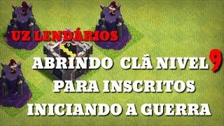 Clash of Clans UZ LENDÁRIOS ATIVANDO CLÃ 50 VAGAS CLÃ NÍVEL 9 ATIVANDO PARA INSCRITOS