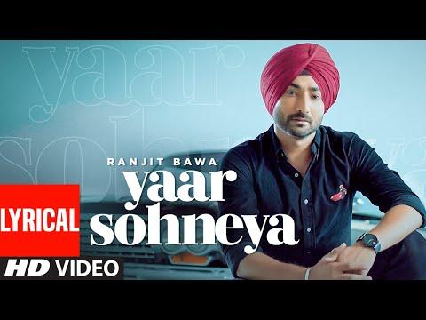 ranjit-bawa:-yaar-sohneya-(full-lyrical-song)-desi-routz-|-ravi-raj-|-latest-punjabi-songs-2019