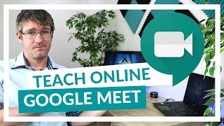 How to use <b>Google Meet</b> for Remote and Online learning