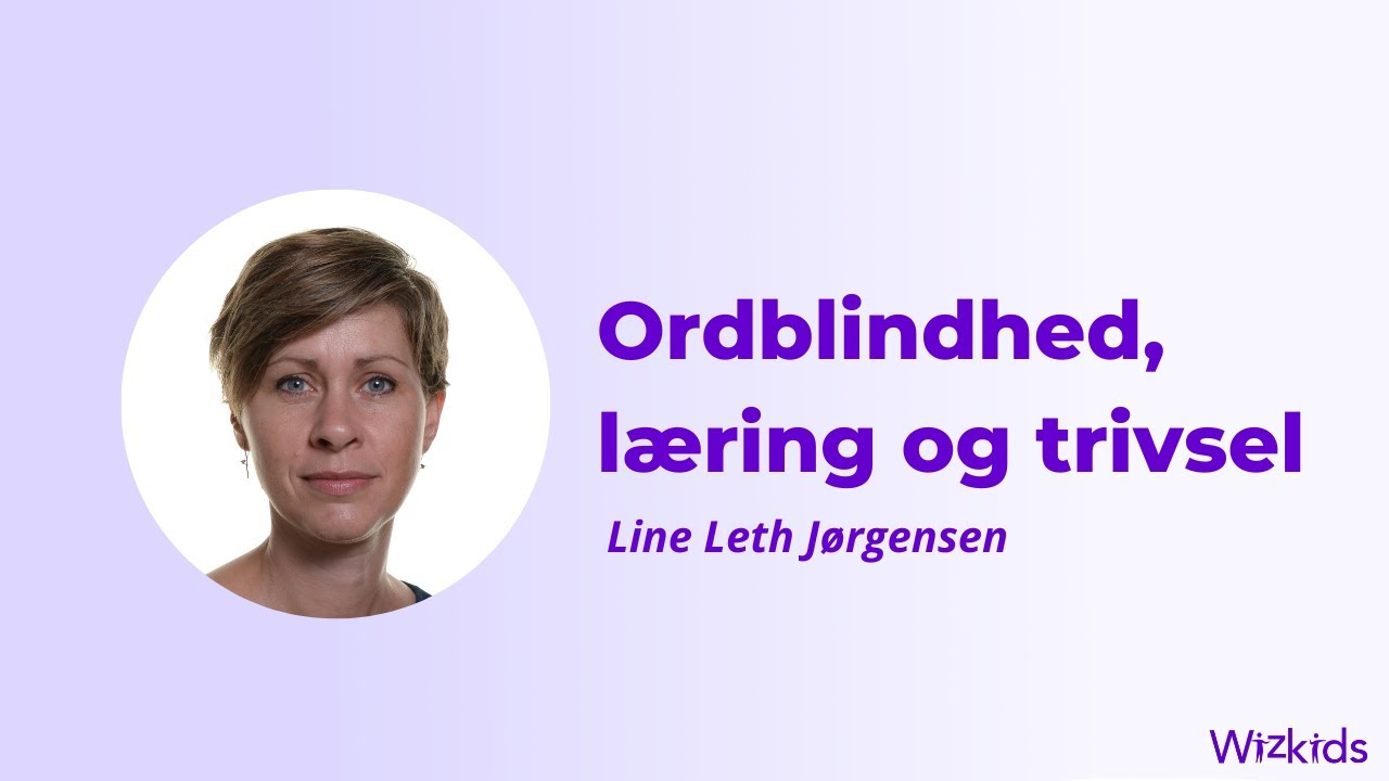 Line Leth Jørgensen: Ordblindhed, læring og trivsel
