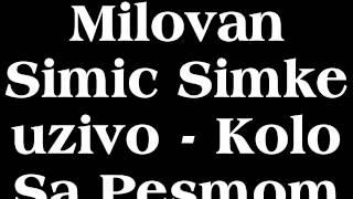 Milovan Simic Simke uzivo - Kolo Sa Pesmom wmv.