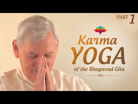 Understanding Karma Yoga of Bhagavad Gita : Part (1 of 4) | Science of Identity Foundation