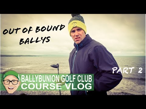 BALLYBUNION GOLF CLUB - OUT OF BOUND BALLYS