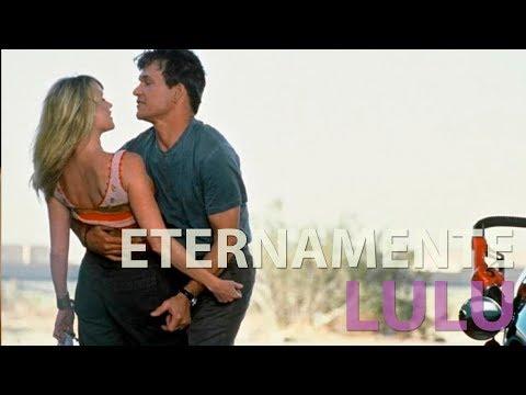 Eternamente Lulu l Duas Dublagens DVD/ Televisão e TV Paga