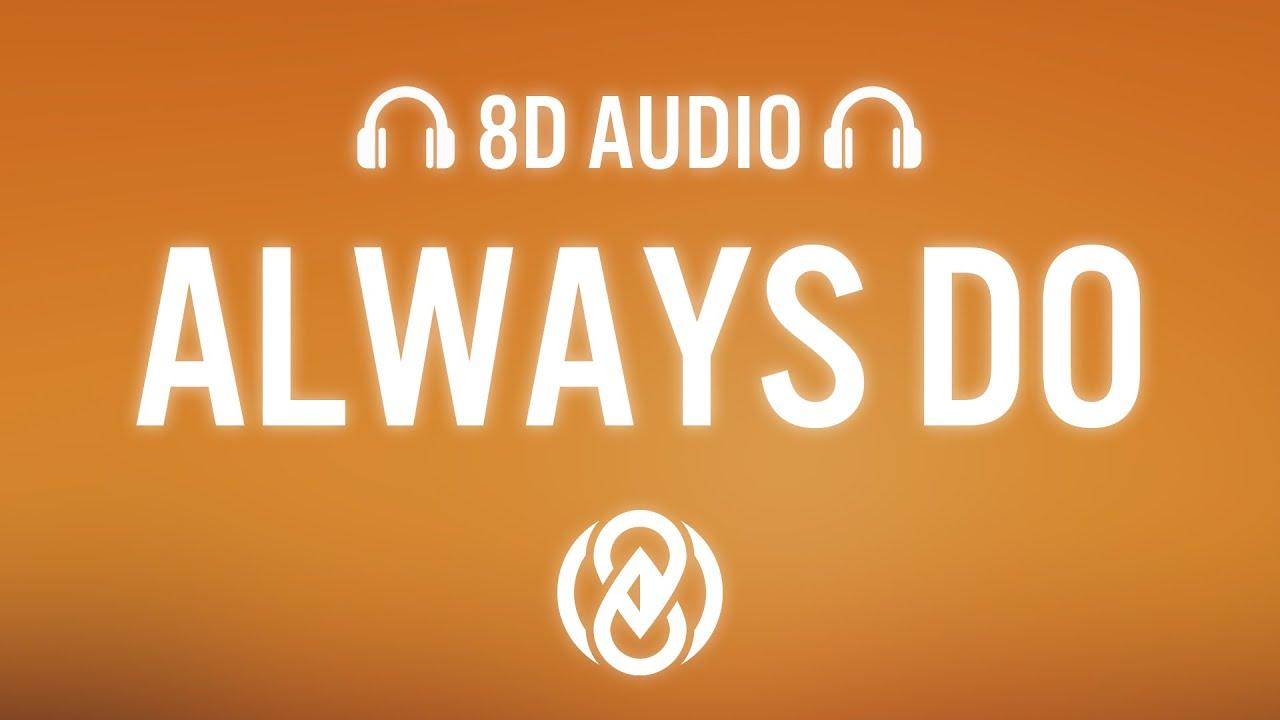The Kid LAROI - ALWAYS DO (Lyrics) | 8D Audio 🎧